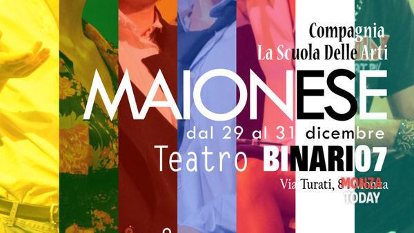 Maionese, spettacolo al teatro Binario 7 dal 29 al 31 dicembre