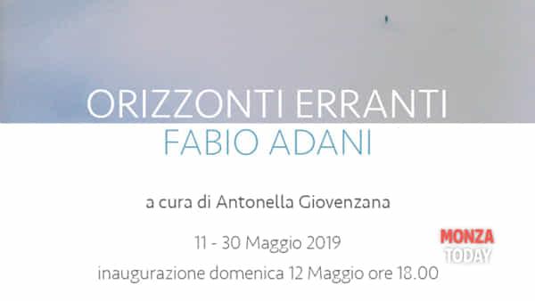 """Mostra """"Orizzonti Erranti"""" di Fabio Adani"""